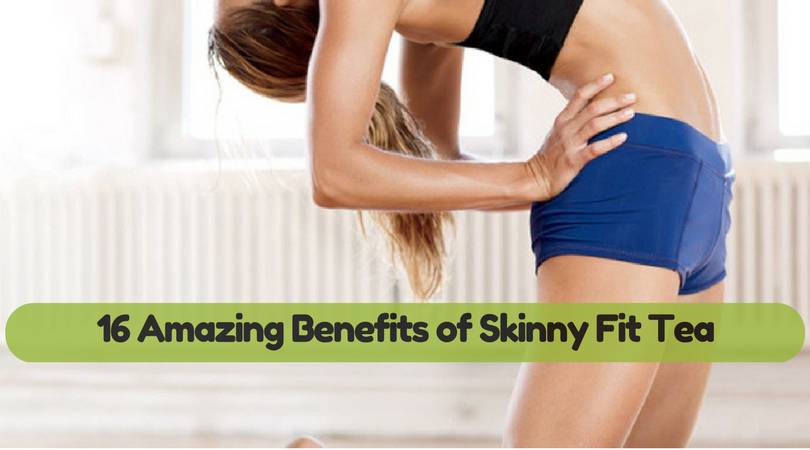 16-Amazing-Benefits-of-Skinny-Fit-Tea