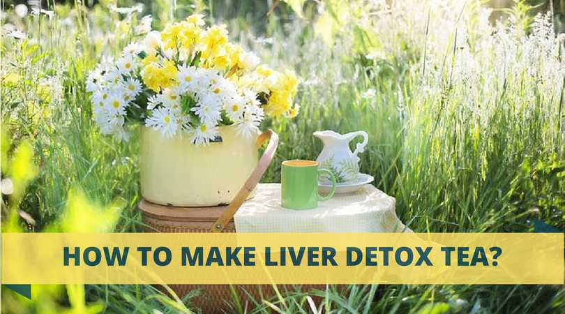 how-to-make-liver-detox-tea